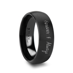 Handwritten Engraved Domed Black Tungsten Ring with Brushed Finish - 4mm - 12mm